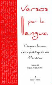 """L'editorial Arrela de Maó, una iniciativa d'Ariadna Ferrer i Guillem Alfocea, acaba de publicar """"Versos per la llengua"""", un poemari que conté cinquanta-una veus poètiques de Menorca i representa l'esplèndid inici d'una col•lecció de poesia, Anvers, amb vocació de continuïtat i de servei als nostres poetes. Durant l'estiu se succeiran diferents recitals com a presentació del llibre, el primer dels quals serà dia 17 de juliol al bar La Margarete de Ciutadella a les 21.30 h."""