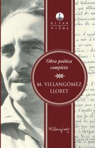 Amb motiu de la celebració del centenari del naixement de Marià Villangómez Llobet (Eivissa 1913-2002) s'ha fet una nova edició revisada i completada de la seva poesia amb el títol Obra poètica completa (Viena Edicions. Barcelona, 2013).