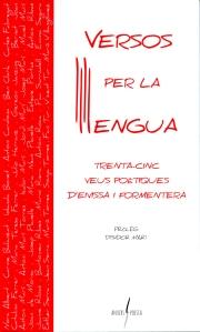 """Portada del llibre """"Versos per la llengua. 35 veus poètiques d'Eivissa i Formentera"""" que acaba de publicar l'editorial Arrela i forma part del projecte que començà amb el poemari de poetes menorquins i finalitzarà properament amb el de poetes de Mallorca."""