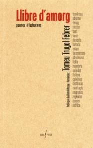 """Entre les novetats literàries de Menorca que ens ofereix enguany Sant Jordi, figura el poemari """"Llibre d'amorg"""" del poeta de Ferreries Tomeu Truyol Febrer amb què l'editorial Arrela inicia la col•lecció """"Revers"""" de poesia."""