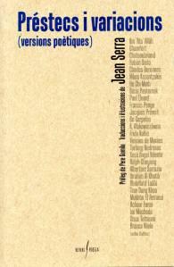 """El mes de juliol passat, el poeta i escriptor eivissenc Jean Serra publicava el llibre de versions poètiques """"Préstecs i variacions"""" (Ed. Arrela). En el volum es recull una molt interessant mostra de textos de 51 autors de la literatura universal de tots els temps."""