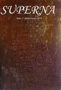 """S'acaba de publicar el número 7 de """"Superna"""", corresponent a la tardor-hivern 2015. La revista, dedicada a la traducció i publicada en forma de plagueta, és coordinada pel poeta i traductor Lluís Servera Sitjar i s'edita a Palma."""