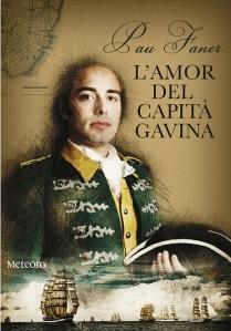 """L'editorial Meteora acaba de publicar """"L' amor del capità Gavina"""", la nova novel·la de Pau Faner inspirada en la vida i les vicissituds de Jordi Ferragut, mariner menorquí entregat a la lluita per la independència americana i pare del conegut almirall Farragut,"""